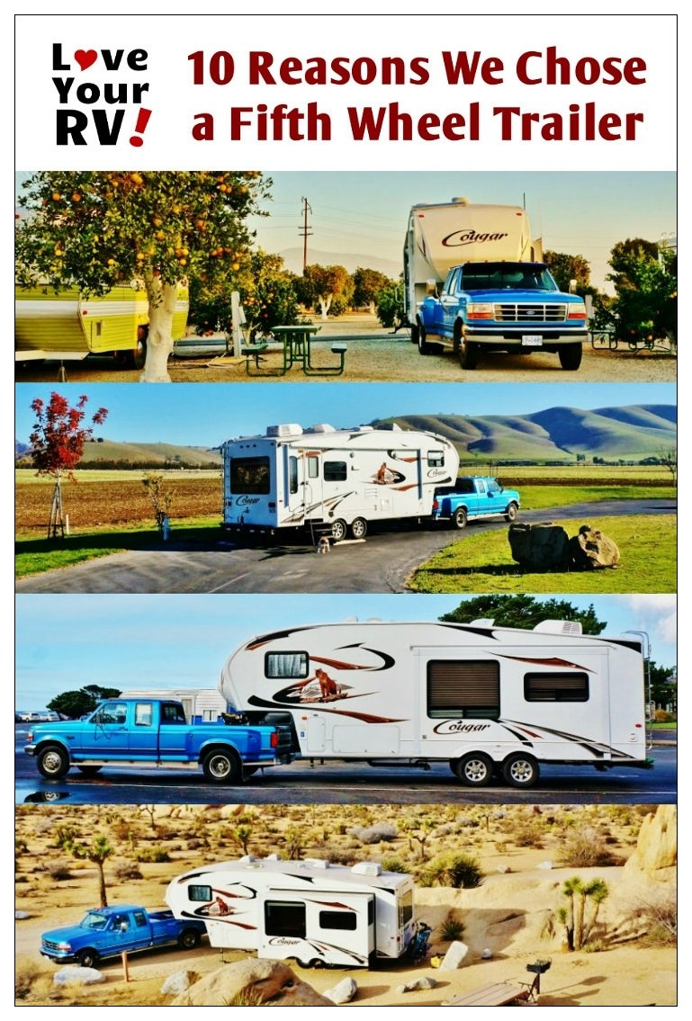 10 reasons why we decided to go with a fifth wheel trailer for full time RVing by the Love Your RV! blog - http://www.loveyourrv.com/ #RVing #fifthwheel