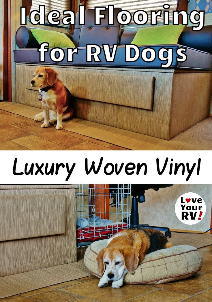 Ideal flooring for RVing with dogs Infinity Luxury Woven Vinyl - http://www.loveyourrv.com/ #RVing #RVpets #RVdogs