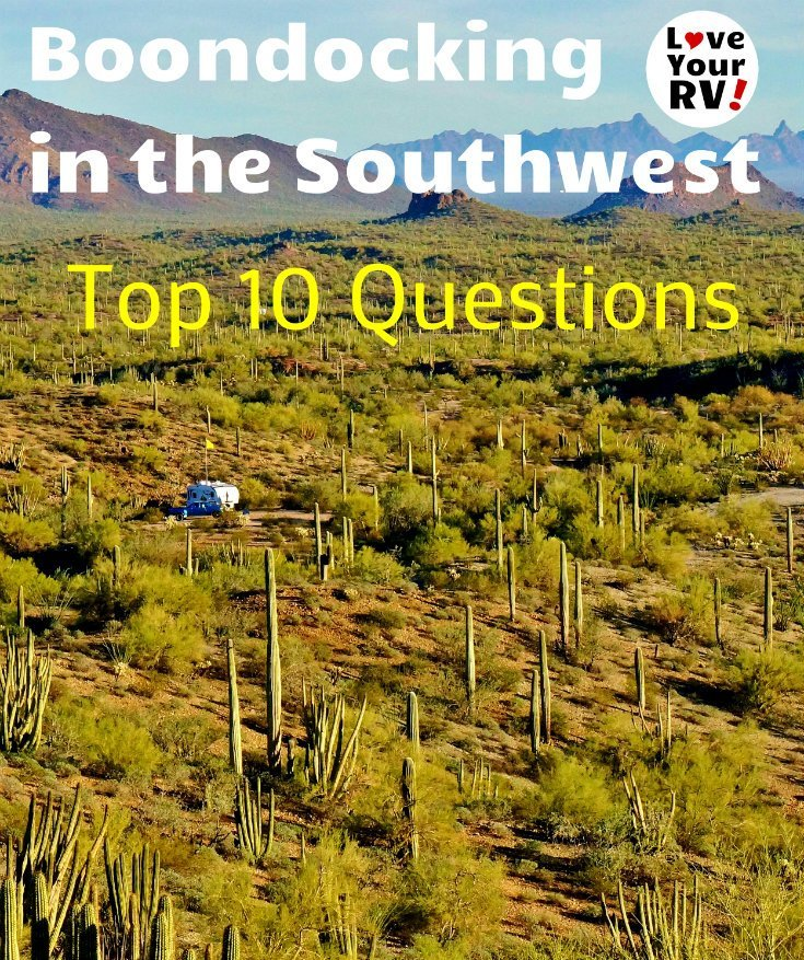 Answering the top 10 questons I get asked about boondocking in the US Southwest by the Love Your RV blog - http://www.loveyourrv.com