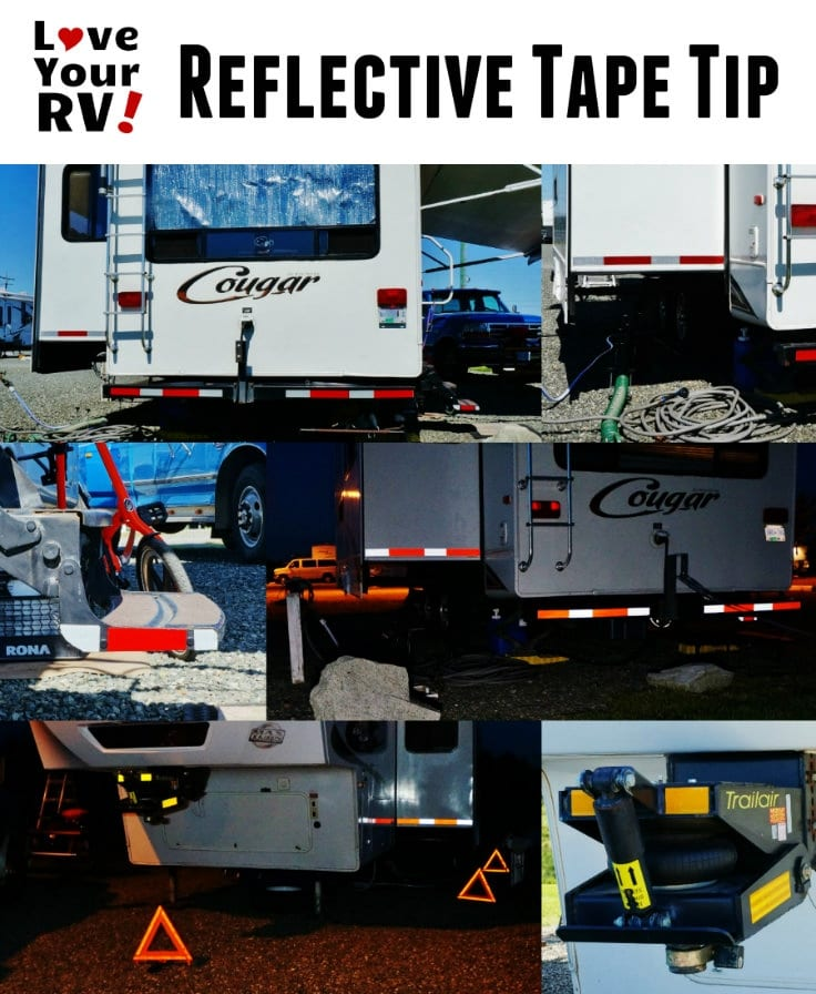 RV Tips and Tricks - Add reflective tape to rig for night time safety when parked by the Love Your RV blog http://www.loveyourrv.com