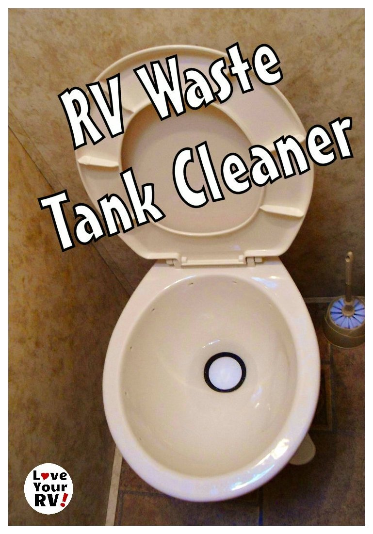 RV waste tank cleaner advice from the Love Your RV! blog - https://www.loveyourrv.com/ #RV #Sewer