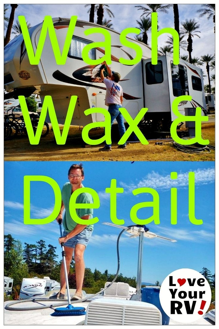 How I Wash, Wax and Detail the RV | Tips from the Love Your RV! blog - https://www.loveyourrv.com/ #RV #RVtips