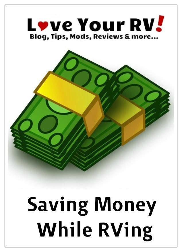Tips for Saving Money When RVing by the Love Your RV! blog - https://www.loveyourrv.com/ #RVing #RVtips