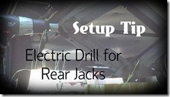 Use Drill For Rear Jacks