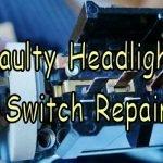 Headlight Switch Repair Feature Photo