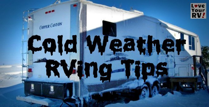 Tips and Tricks for Cold Weather RVing