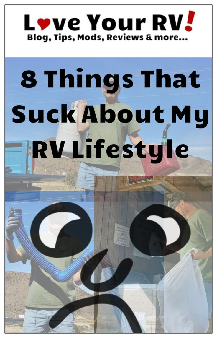 8 things that suck about fulltime RVing from the Love Your RV! blog - https://www.loveyourrv.com/ #RV #fulltimers
