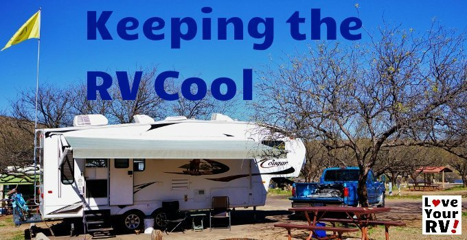 Tips For Keeping The Rv Cool Without Ac