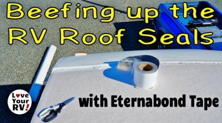 Beefing Up My RV Roof Seals with Eternabond Tape