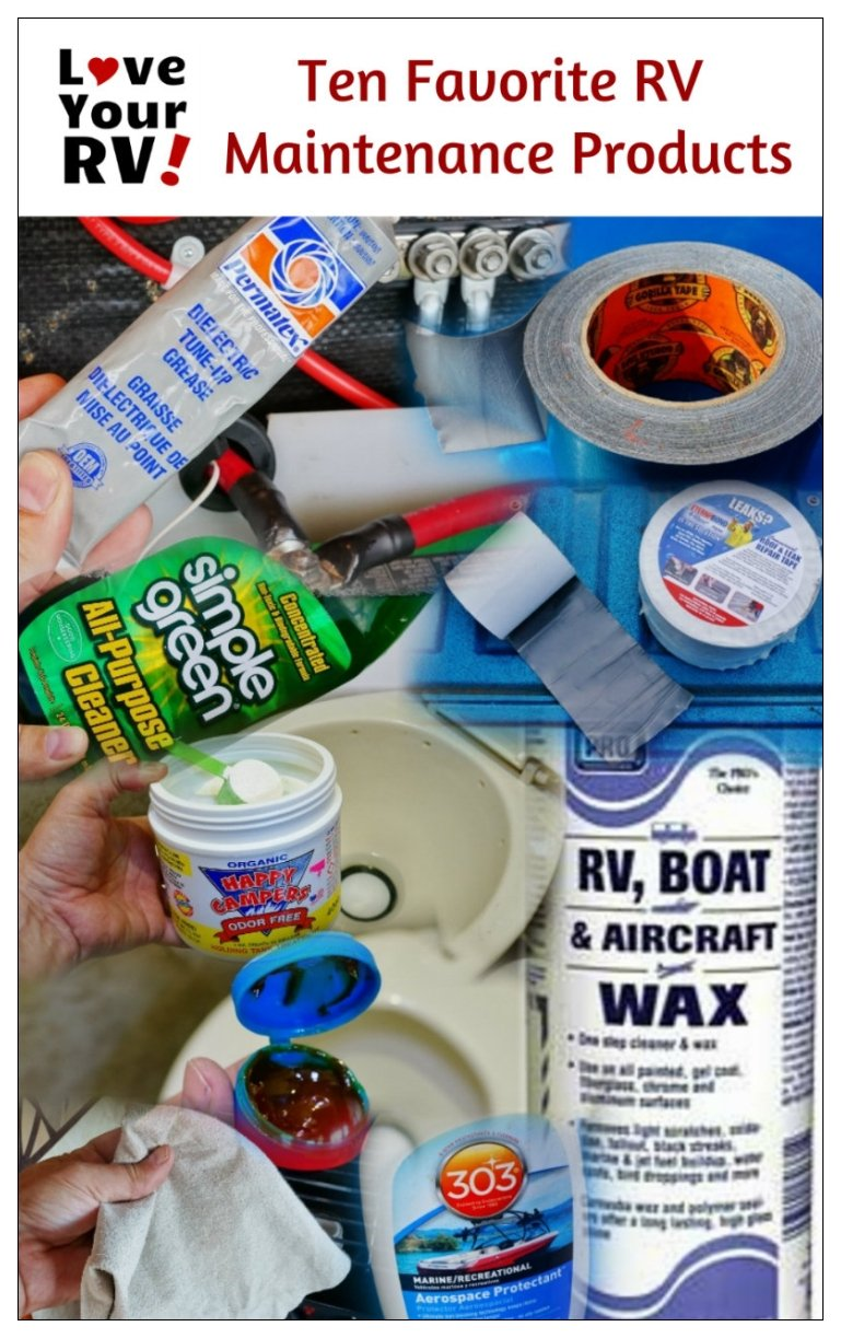 Ten Favorite RV Maintenance Products from the Love Your RV! blog - https://www.loveyourrv.com/ #RVing #RVtips