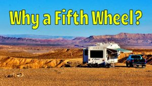 Why a Fifth Wheel Trailer Feature Photo