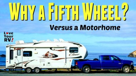 10 Reasons Why We Chose a Fifth Wheel Trailer
