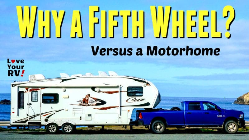 10 Reasons We Chose a Fifth Wheel Feature Photo