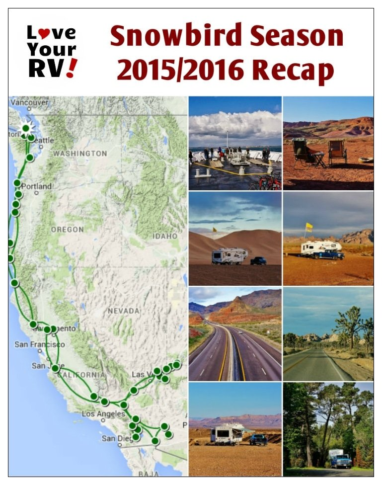 Love Your RV Snowbird Season 2015/2016 Recap by the Love Your RV blog - https://www.loveyourrv.com/ #RVing #RVers
