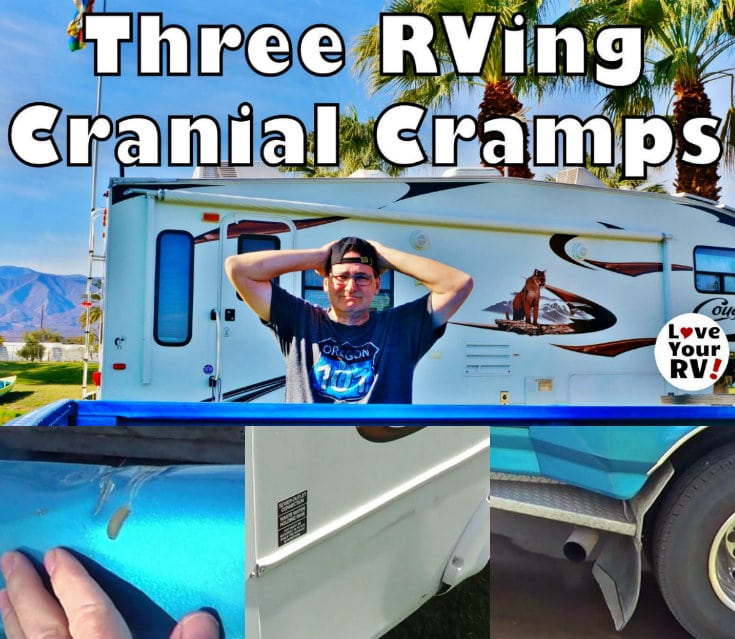 Opps. Three ways I've damaged our RV from the Love Your RV blog - https://www.loveyourrv.com/3-cranial-cramps-causing-damage-rig/ #RVing