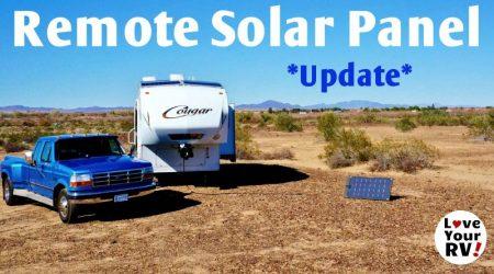Update On My Boondocking Remote Solar Panel Mod