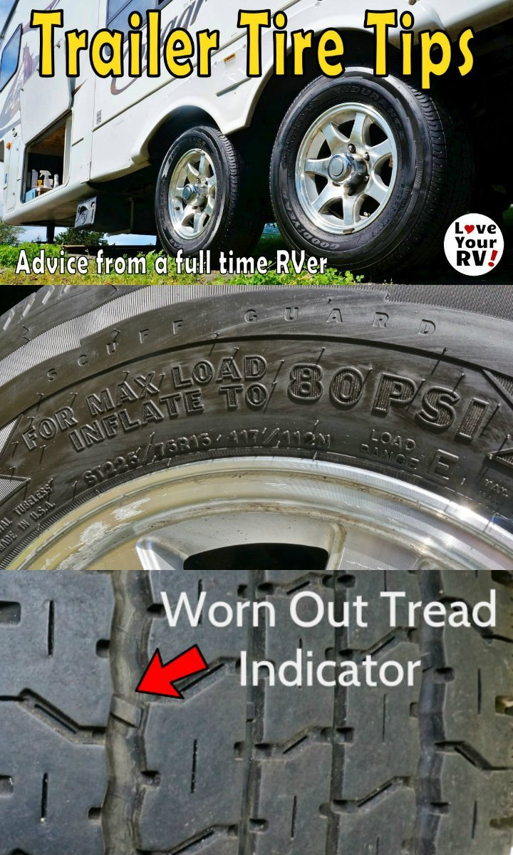 Fifth Wheel and Travel Trailer tire tips and advice from a full time RVer at the Love Your RV blog - https://www.loveyourrv.com