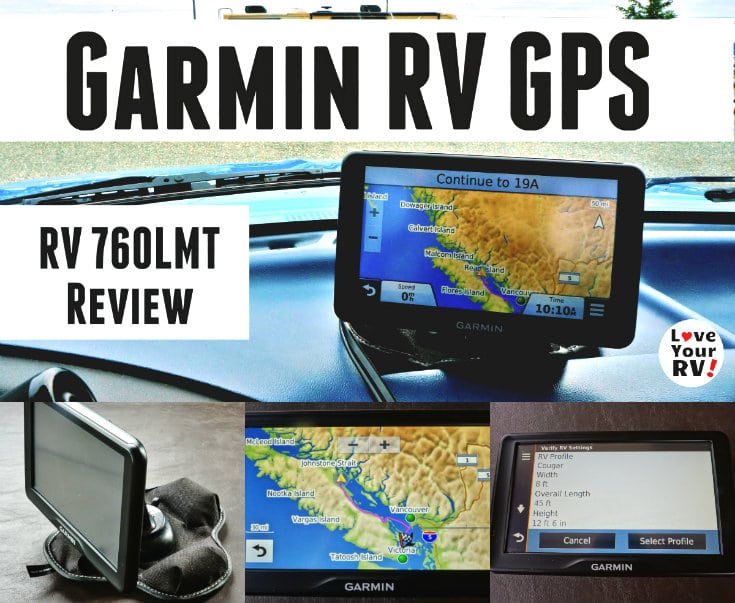 Review of a Garmin RV GPS Model RV 760LMT by the Love Your RV blog - https://www.loveyourrv.com
