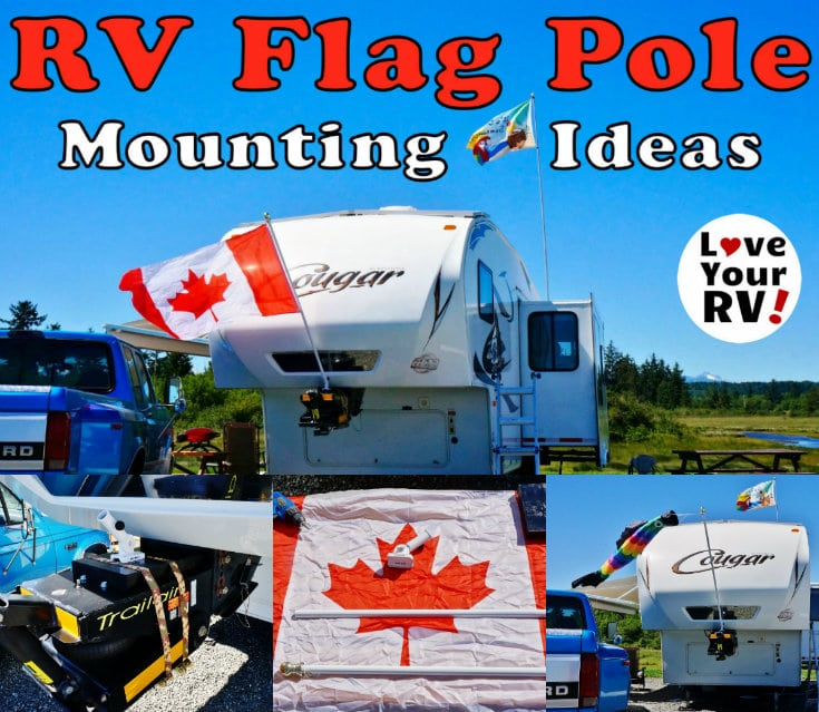 RV Flag Pole Mounting Idea from Love Your RV blog - https://www.loveyourrv.com