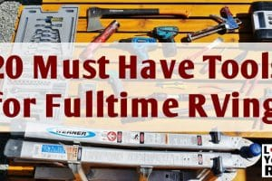 My 20 Must Have Tools for Fulltime RVing Feature Photo