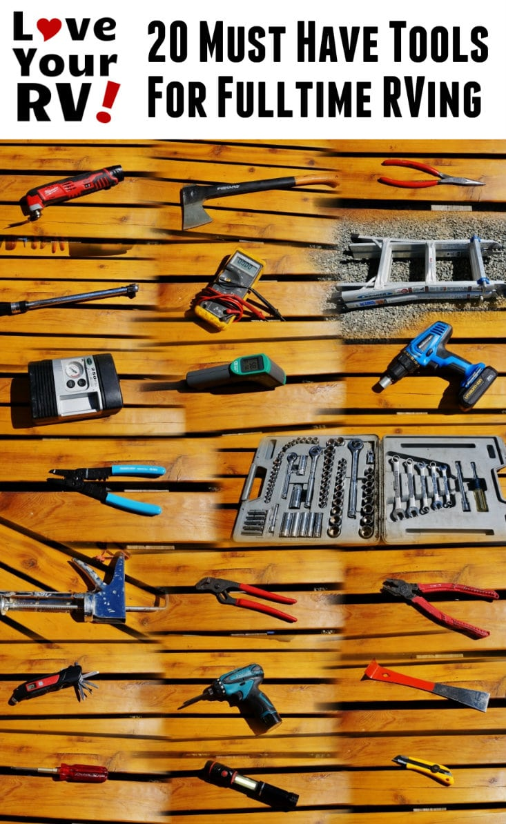 My Top 20 Must Have Tools for Fulltime RVing from Ray at the Love Your RV blog - https://www.loveyourrv.com
