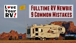 9 Common Mistakes Fulltime RV Newbies Make Starting Out Feature Photo