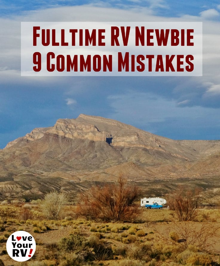 9 Common Mistakes Fulltime RV Newbies Make Starting Out by the Love Your RV blog - https://www.loveyourrv.com
