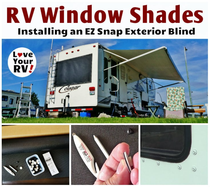 EZ Snap Exterior RV Window Shade Installation blog pot and video by the Love Your RV blog - https://www.loveyourrv.com/ez-snap-rv-window-shades/