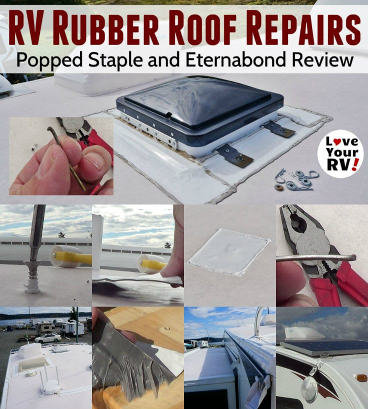 How to repair a popped up RV roof staple and reviewing Eternabond roofing patch tape by the Love Your RV blog - https://www.loveyourrv.com