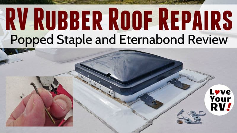 minor rv roof repair and eternabond tape review - Rv Rubber Roof Repair