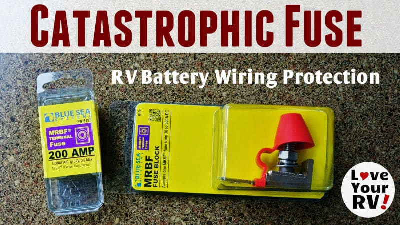 Catastrophic Fuse for RV Batteries Feature Photo