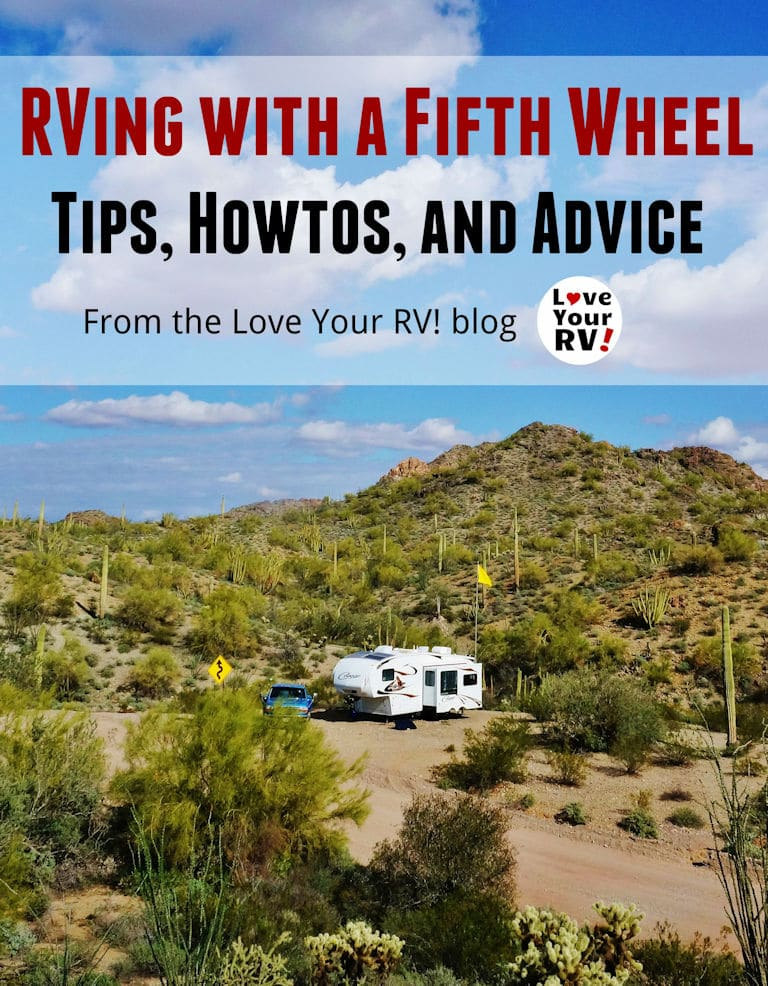 RVing with a Fifth Wheel - Free eBook compliments of Love Your RV blog - https://www.loveyourrv.com/rving-fifth-wheel-free-ebook-love-rv/
