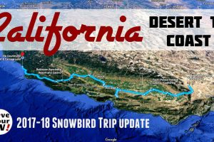 California Desert to Coast Snowbird Trip 2017 18 Update Feature Photo