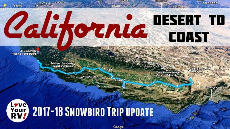California Desert to Coast Snowbird Trip 2017 18 Update Feature Photo