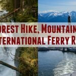 Rainforest Hike, Epic Mountain Vista and an International Ferry Ride Feature Photo