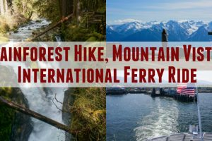 Rainforest Hike, Epic Mountain Vista and an International Ferry Ride Feature Photo