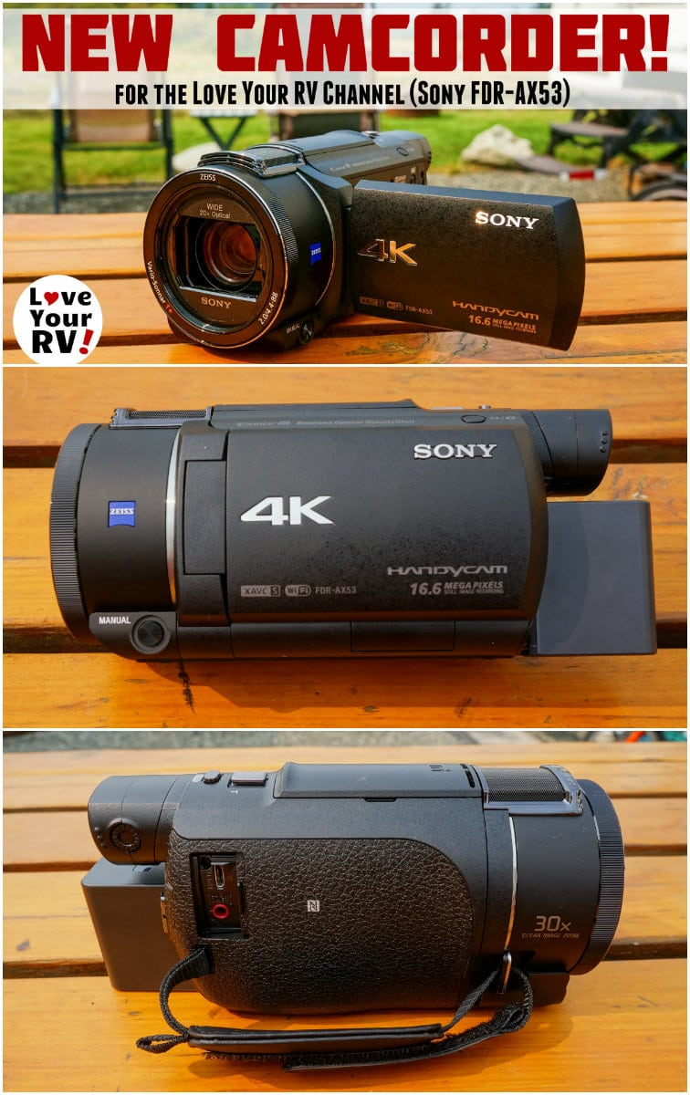 New camcorder for the Love Your RV YouTube channel The Sony FDR-AX53 4K