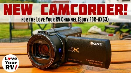 Love Your RV! Gets a New 4K Camcorder – Sony FDR-AX53