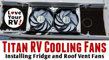 Installing Titan RV Fridge and Roof Vent Cooling Fans