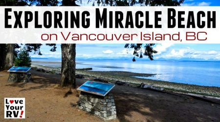 Our Visit to Gorgeous Miracle Beach Near Campbell River BC