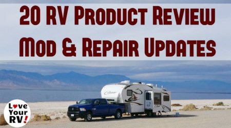 20 More RV Product Review and Repair Updates