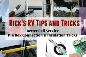 Rick's RV Tips - Better Cell Service, Pin Box Connection and Insulation Tricks