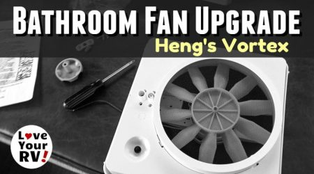 RV Bathroom Fan Upgrade – Heng's Vortex