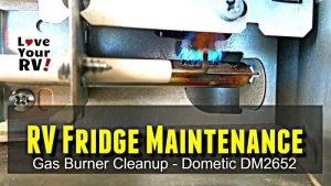 RV Fridge Maintenance - Gas Burner Cleanup Feature Photo