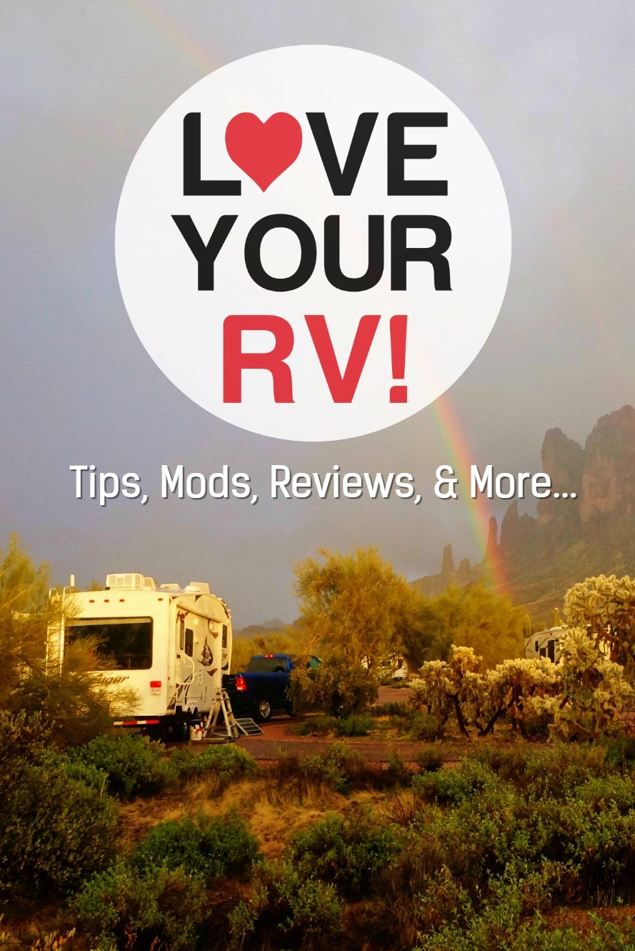 Love Your RV! All Posts and Videos Archive List