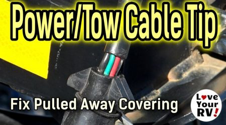 RV Power/Tow Cable Tip –  Fix Pulled Away Cord Covering