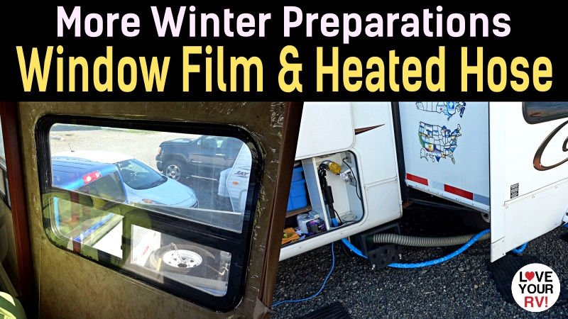 More Winter RVing Prep Windows Film and Heated Hose Feature Photo