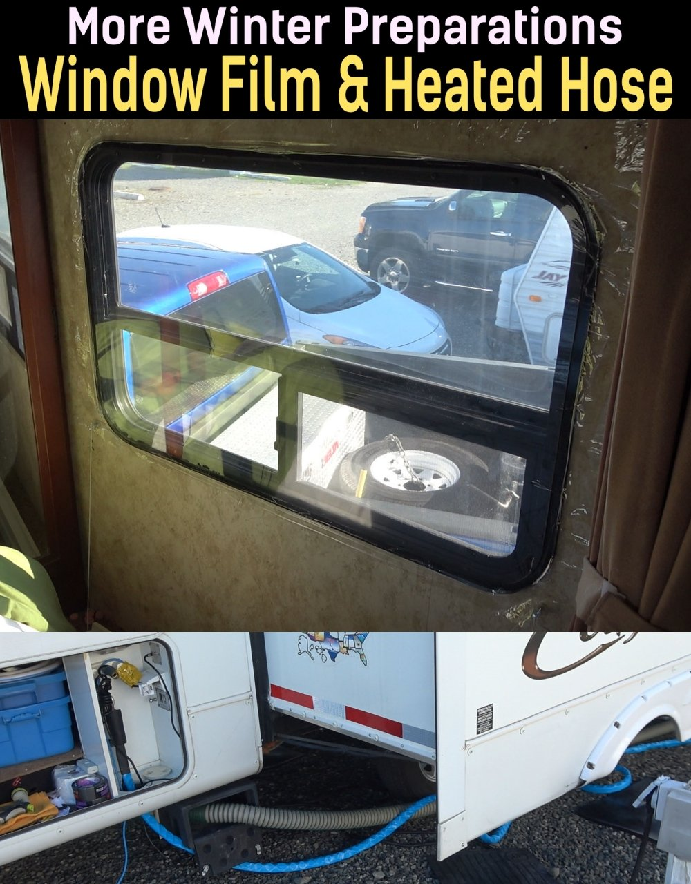 More Winter RVing Prep - Added 3M Windows Film and Camco Heated Fresh Water Hose