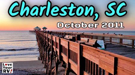 Our Visit to Charleston, SC – LYRV Throwback Video Series –  2011/12 RV Trip