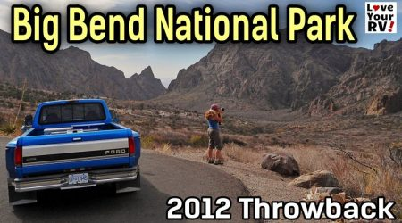 First Visit to Big Bend National Park – 2012 Throwback Video